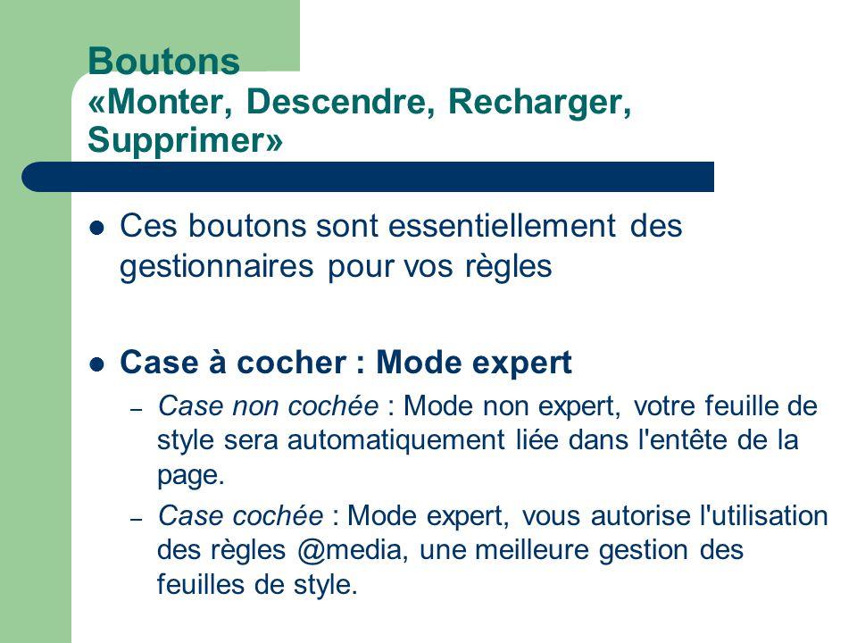 Boutons «Monter, Descendre, Recharger, Supprimer» Ces boutons sont essentiellement des gestionnaires pour vos règles Case à cocher : Mode expert – Cas