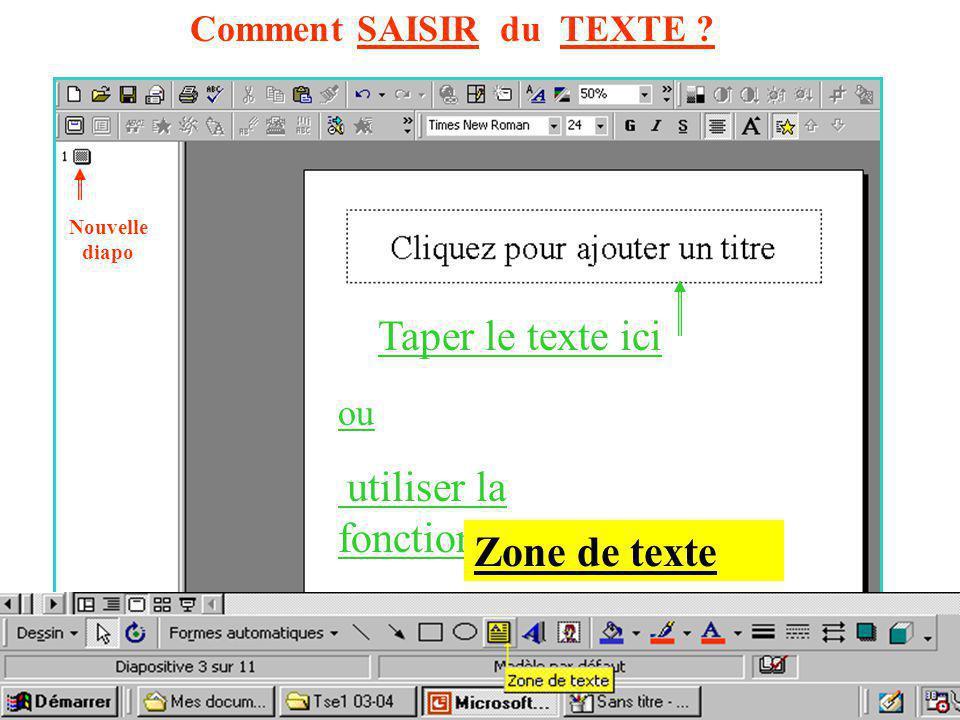 Comment SAISIR du TEXTE .