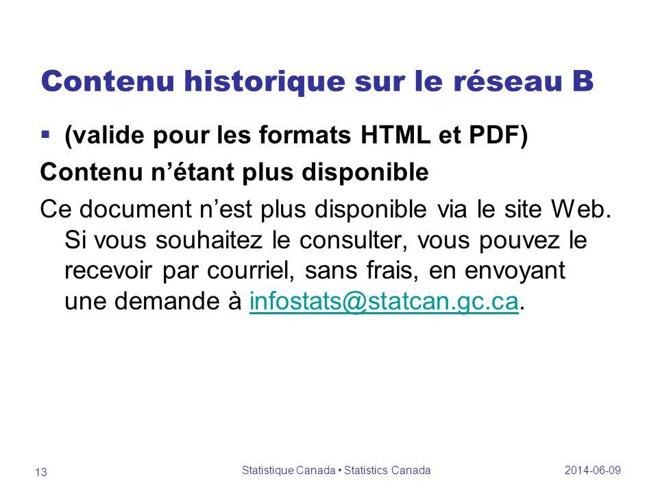 Contenu historique sur le réseau B (valide pour les formats HTML et PDF) Contenu nétant plus disponible Ce document nest plus disponible via le site Web.