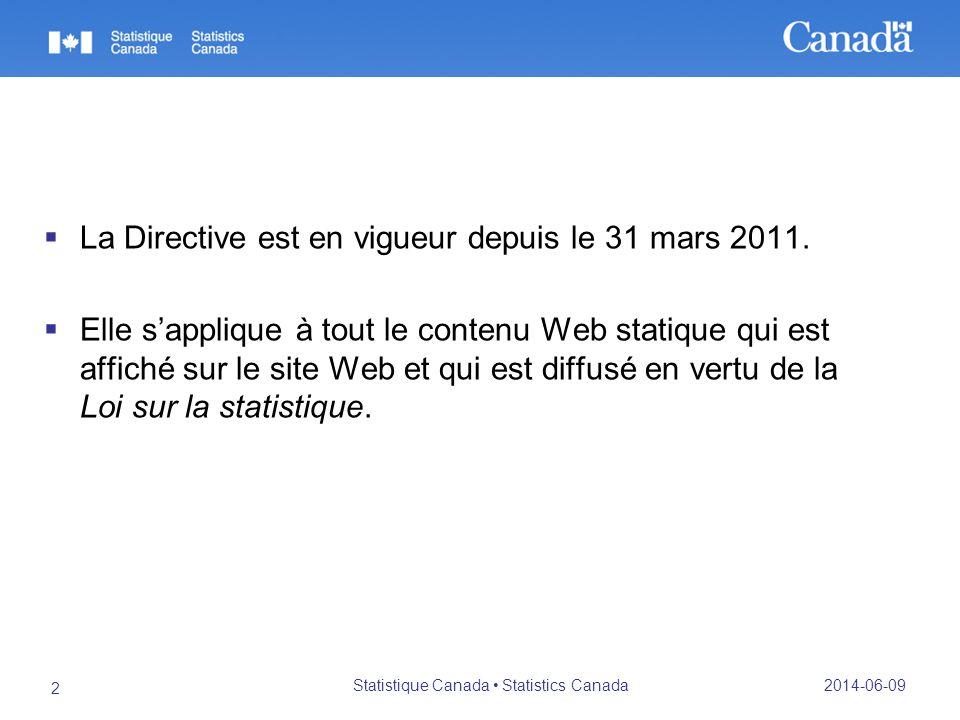 2014-06-09 Statistique Canada Statistics Canada 2 La Directive est en vigueur depuis le 31 mars 2011.