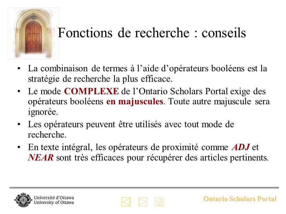 Ontario Scholars Portal La combinaison de termes à laide dopérateurs booléens est la stratégie de recherche la plus efficace.