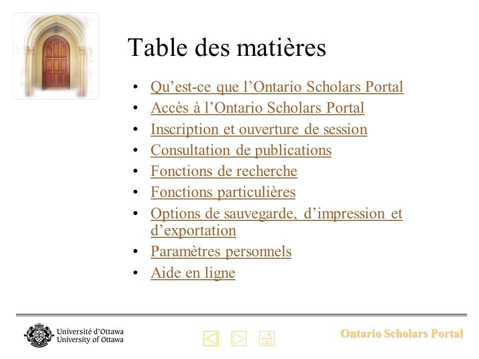 Ontario Scholars Portal recherche darticles intégraux; suivi des citations par mises à jour automatiques; consultation des tables des matières.