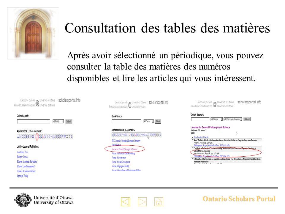 Ontario Scholars Portal Consultation des tables des matières Après avoir sélectionné un périodique, vous pouvez consulter la table des matières des numéros disponibles et lire les articles qui vous intéressent.