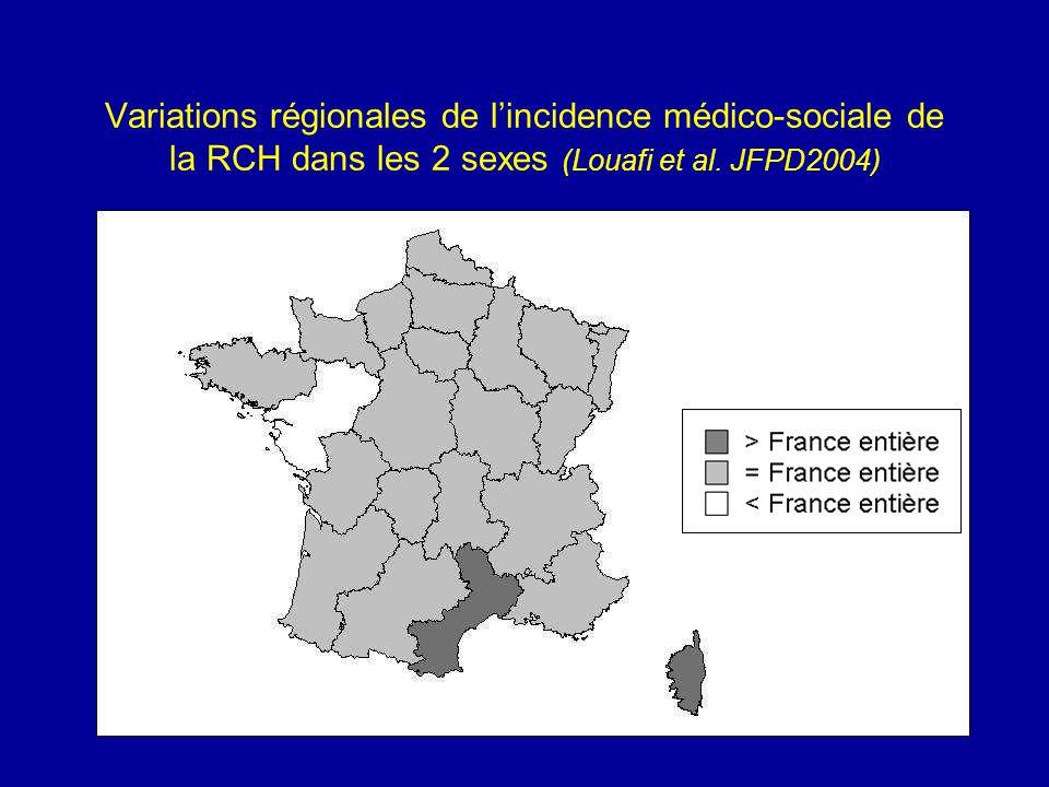 Variations régionales de lincidence médico-sociale de la RCH dans les 2 sexes (Louafi et al. JFPD2004)