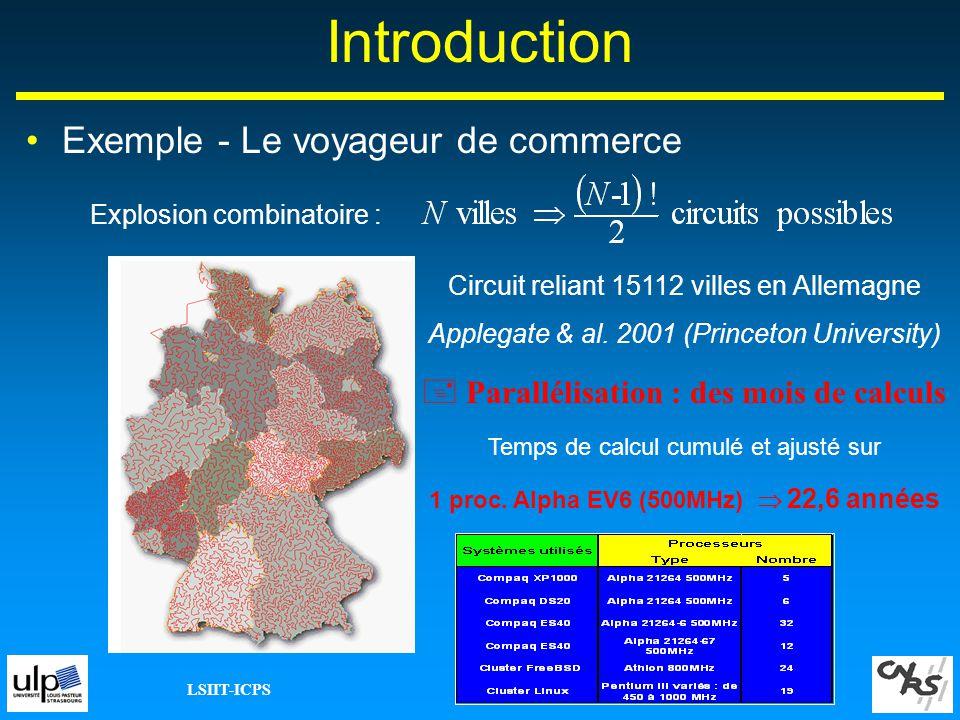 LSIIT-ICPS 5 Introduction Objectifs de la thèse –Adéquation algorithmes doptimisation/problème –Adéquation algorithme/modèle de programmation parallèle