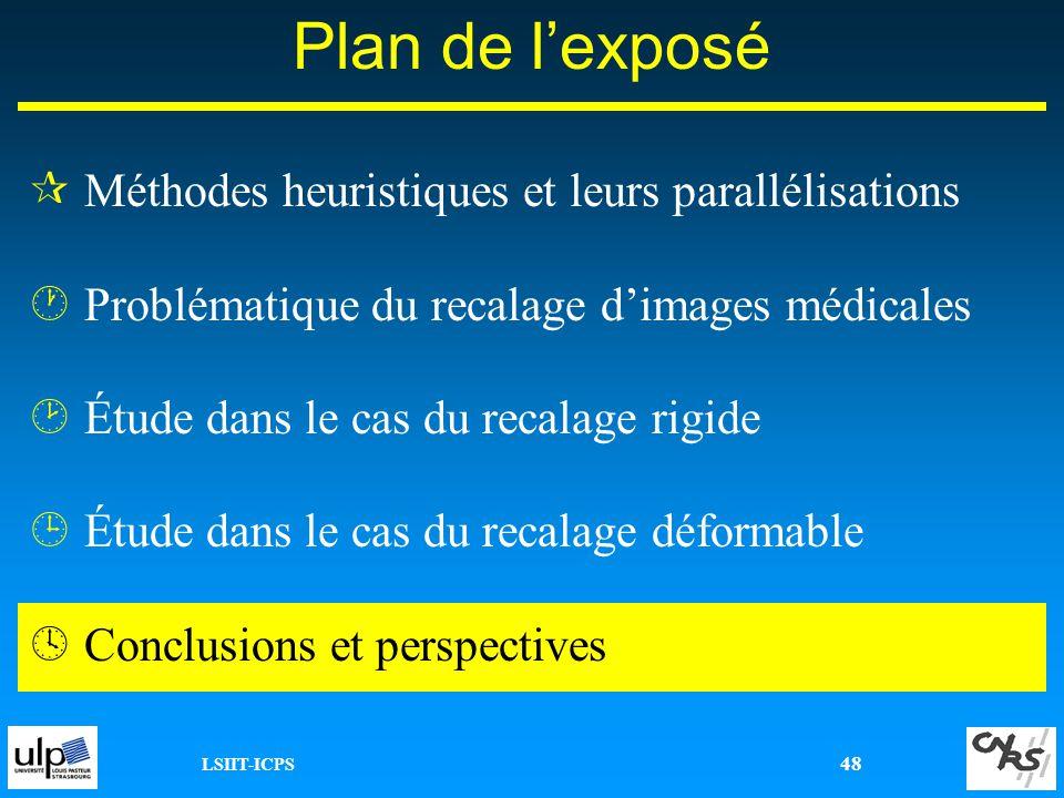 LSIIT-ICPS 48 ¶Méthodes heuristiques et leurs parallélisations ·Problématique du recalage dimages médicales ¸Étude dans le cas du recalage rigide ¹Étu