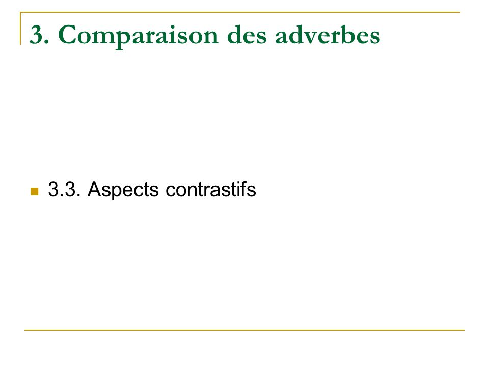 3. Comparaison des adverbes 3.3. Aspects contrastifs
