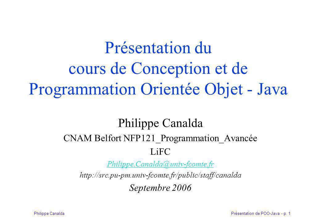 Présentation de POO-Java - p.132Philippe Canalda La capture se fait par un bloc try / catch.