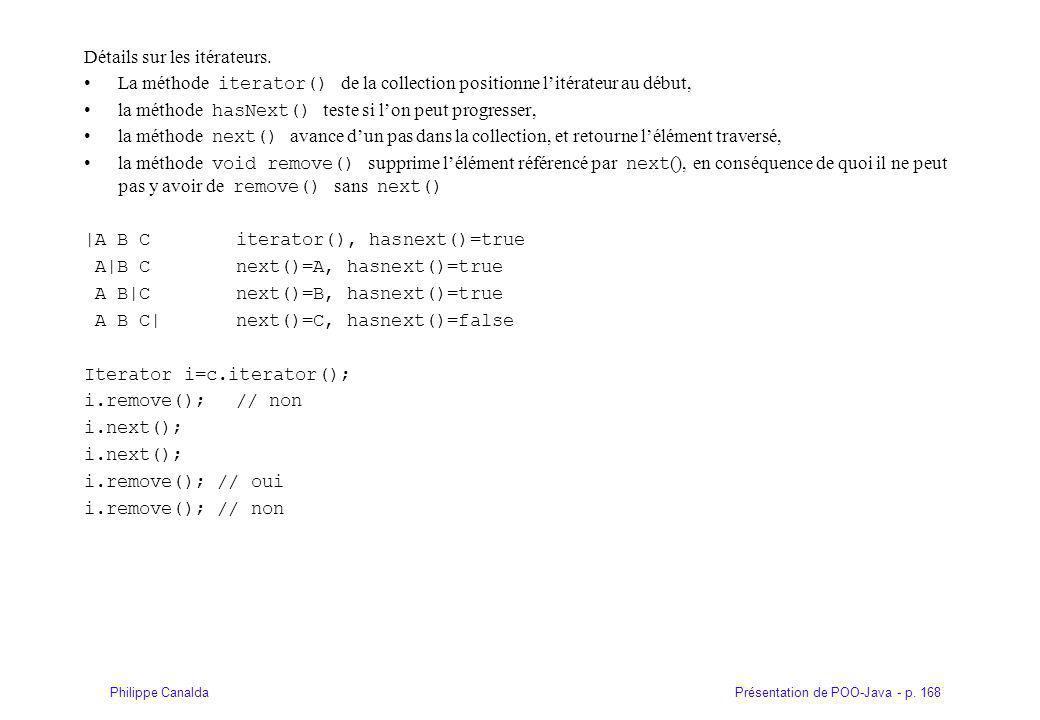 Présentation de POO-Java - p.168Philippe Canalda Détails sur les itérateurs.