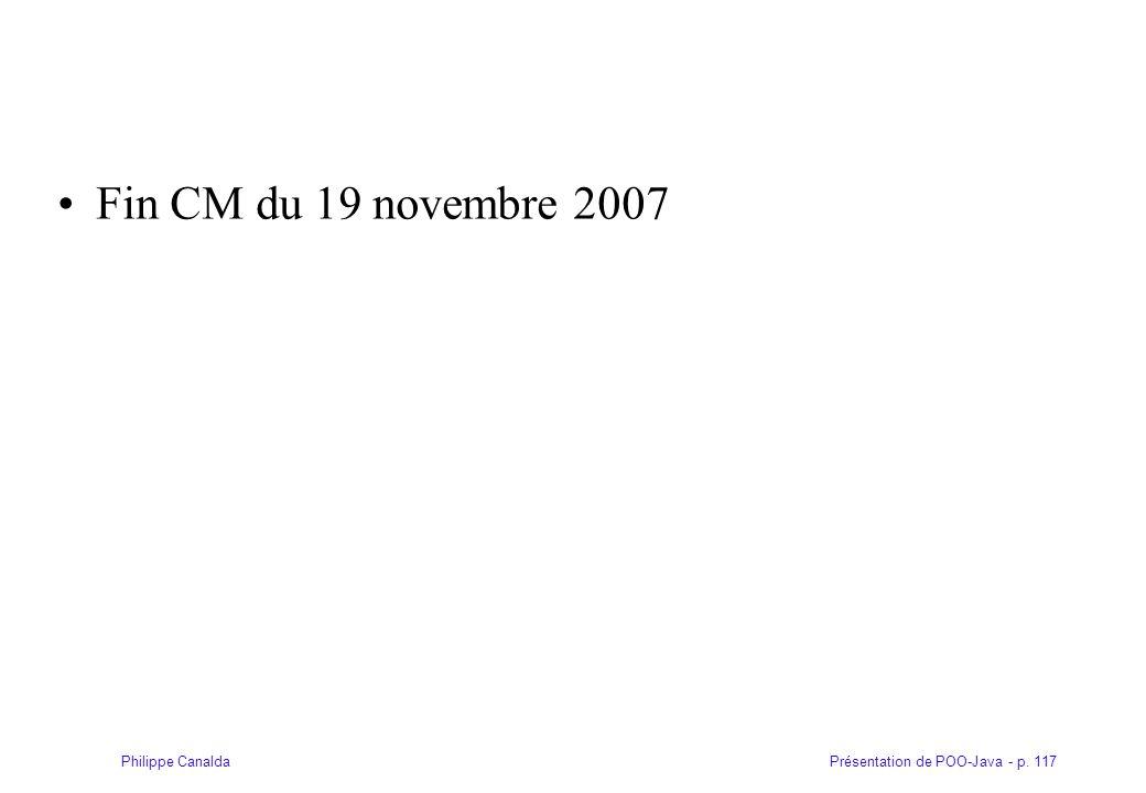 Présentation de POO-Java - p. 117Philippe Canalda Fin CM du 19 novembre 2007