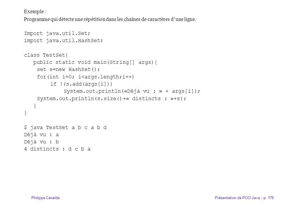 Présentation de POO-Java - p. 176Philippe Canalda Exemple : Programme qui détecte une répétition dans les chaînes de caractères dune ligne. Import jav