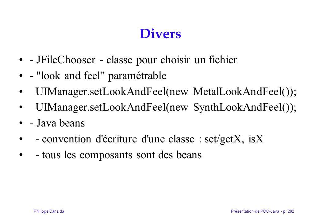 Présentation de POO-Java - p. 282Philippe Canalda Divers - JFileChooser - classe pour choisir un fichier -