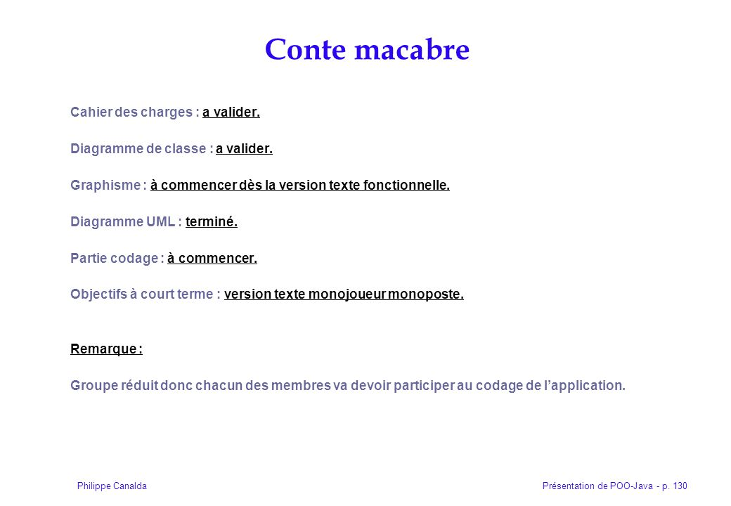 Présentation de POO-Java - p.130Philippe Canalda Cahier des charges : a valider.