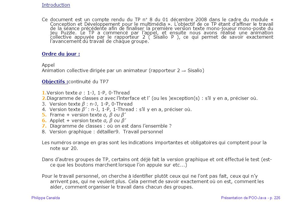 Présentation de POO-Java - p. 226Philippe Canalda Introduction Ce document est un compte rendu du TP n° 8 du 01 décembre 2008 dans le cadre du module