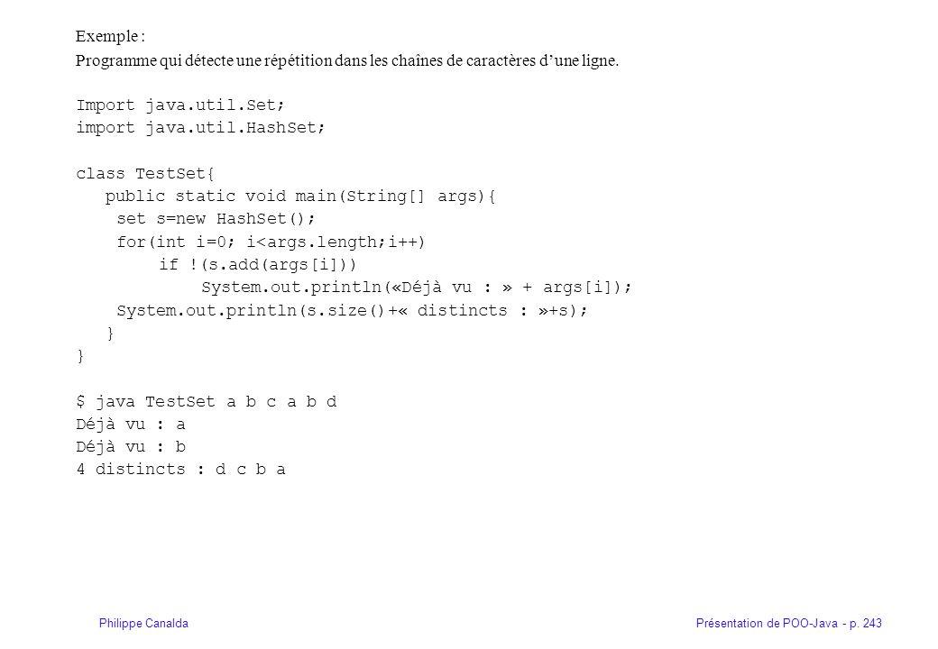 Présentation de POO-Java - p. 243Philippe Canalda Exemple : Programme qui détecte une répétition dans les chaînes de caractères dune ligne. Import jav
