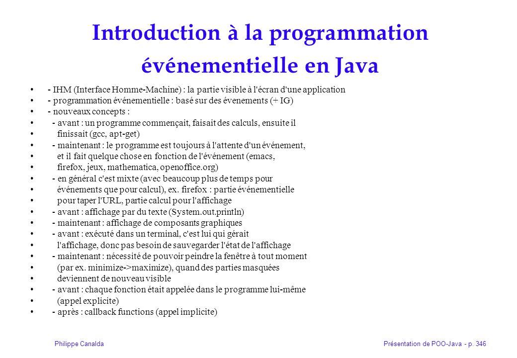 Présentation de POO-Java - p. 346Philippe Canalda Introduction à la programmation événementielle en Java - IHM (Interface Homme-Machine) : la partie v