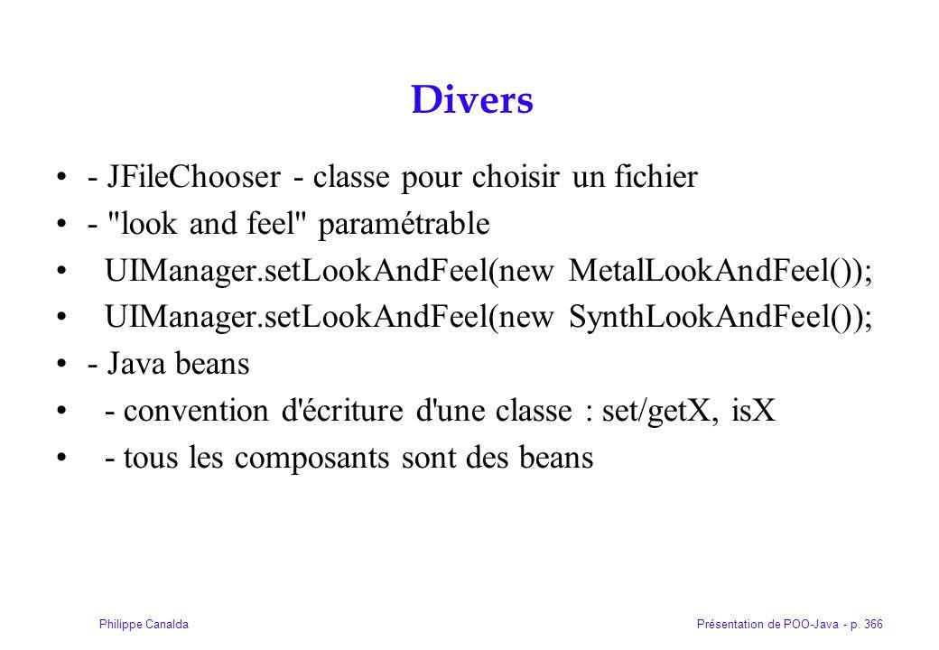 Présentation de POO-Java - p. 366Philippe Canalda Divers - JFileChooser - classe pour choisir un fichier -