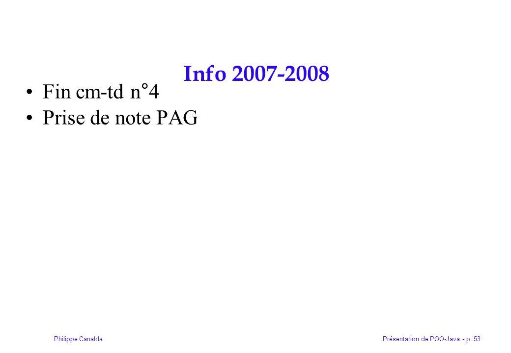 Présentation de POO-Java - p. 53Philippe Canalda Info 2007-2008 Fin cm-td n°4 Prise de note PAG