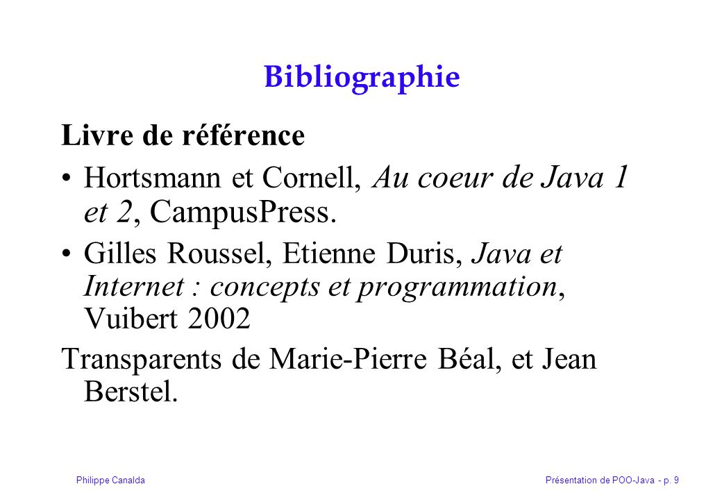 Présentation de POO-Java - p. 320Philippe Canalda Info 2007-2008 Cedric Sittre et Alexandre Viriot
