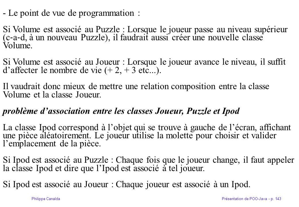 Présentation de POO-Java - p. 143Philippe Canalda - Le point de vue de programmation : Si Volume est associé au Puzzle : Lorsque le joueur passe au ni