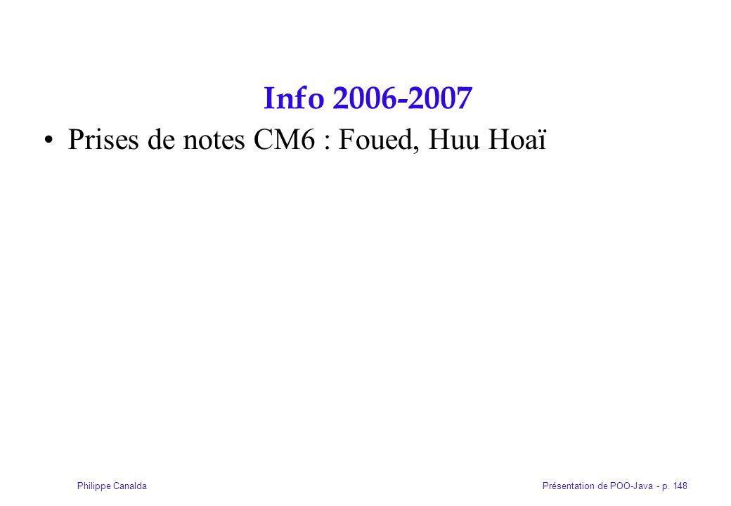 Présentation de POO-Java - p. 148Philippe Canalda Info 2006-2007 Prises de notes CM6 : Foued, Huu Hoaï