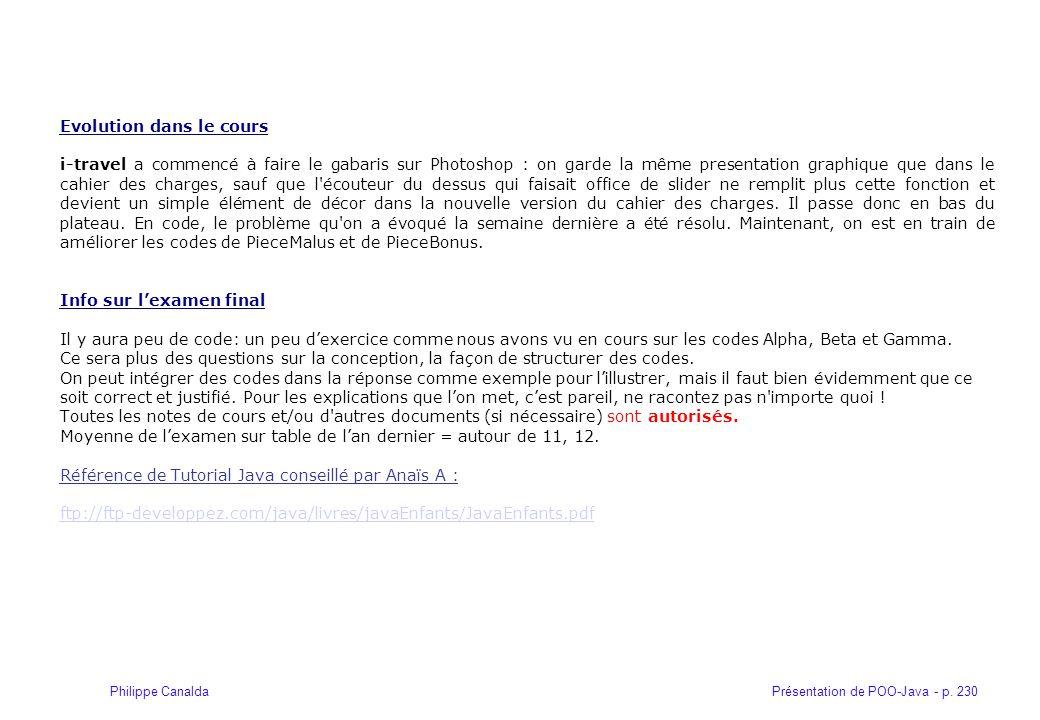 Présentation de POO-Java - p. 230Philippe Canalda Evolution dans le cours i-travel a commencé à faire le gabaris sur Photoshop : on garde la même pres