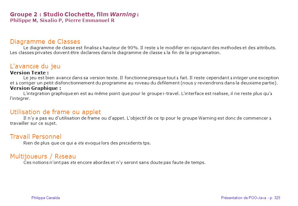 Présentation de POO-Java - p. 325Philippe Canalda Groupe 2 : Studio Clochette, film Warning : Philippe M, Sisalio P, Pierre Emmanuel R Diagramme de Cl