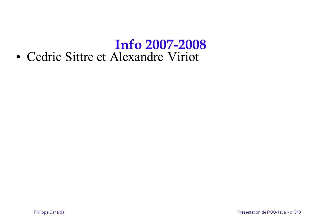Présentation de POO-Java - p. 348Philippe Canalda Info 2007-2008 Cedric Sittre et Alexandre Viriot