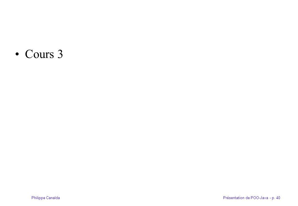 Présentation de POO-Java - p. 40Philippe Canalda Cours 3
