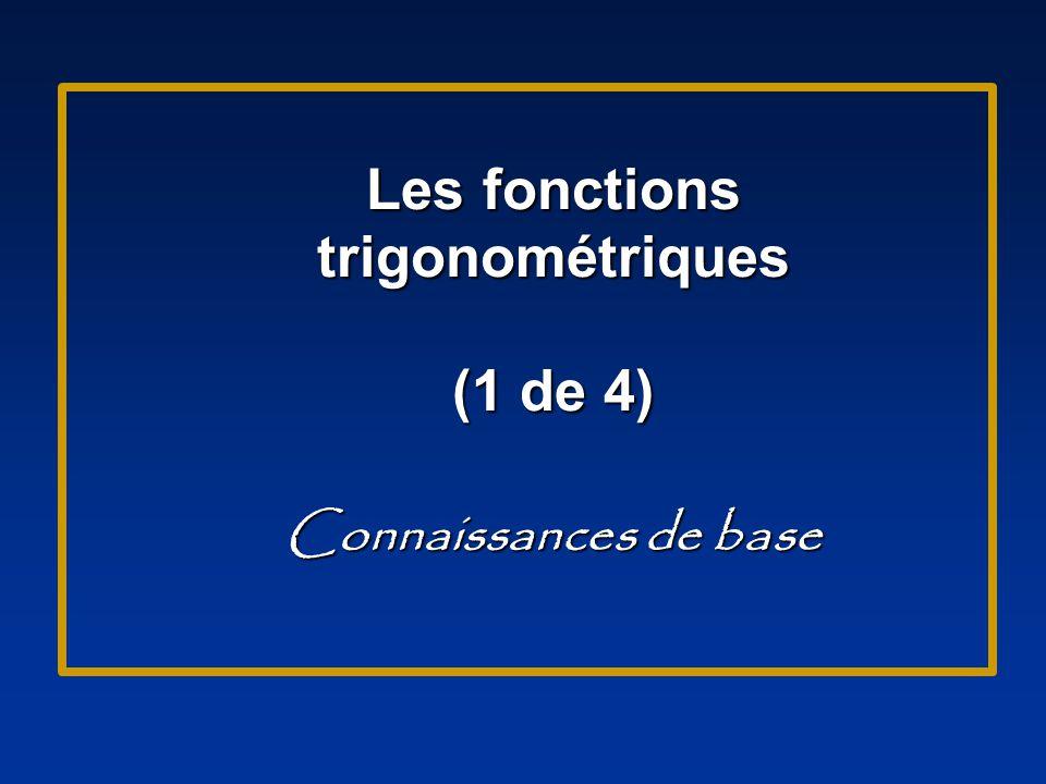 Les fonctions trigonométriques (1 de 4) Connaissances de base