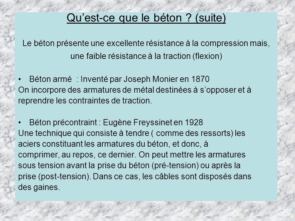 Quest-ce que le béton ? (suite) Le béton présente une excellente résistance à la compression mais, une faible résistance à la traction (flexion) Béton