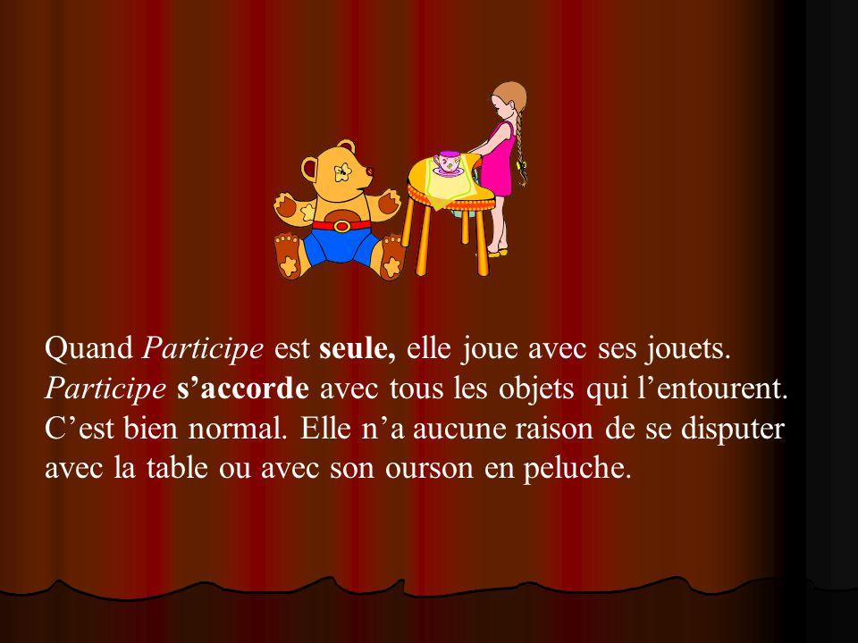 Participe Passé a un copain quelle aime beaucoup.Il se nomme Être.