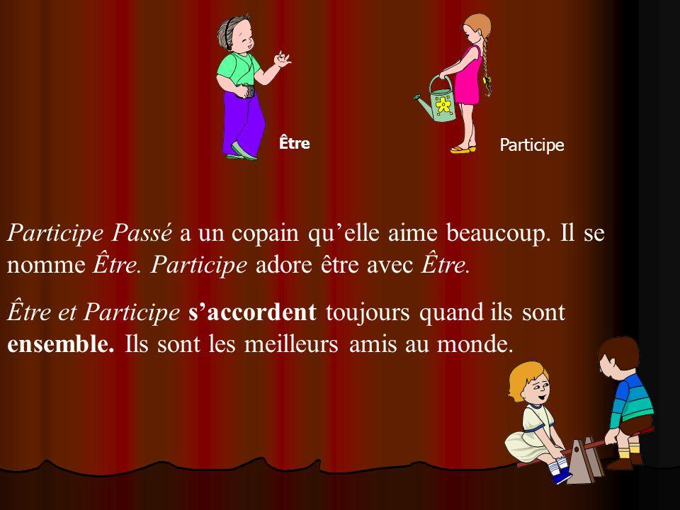 Dans le village de La Phrase, Participe connaît un autre enfant : cest son voisin Avoir.