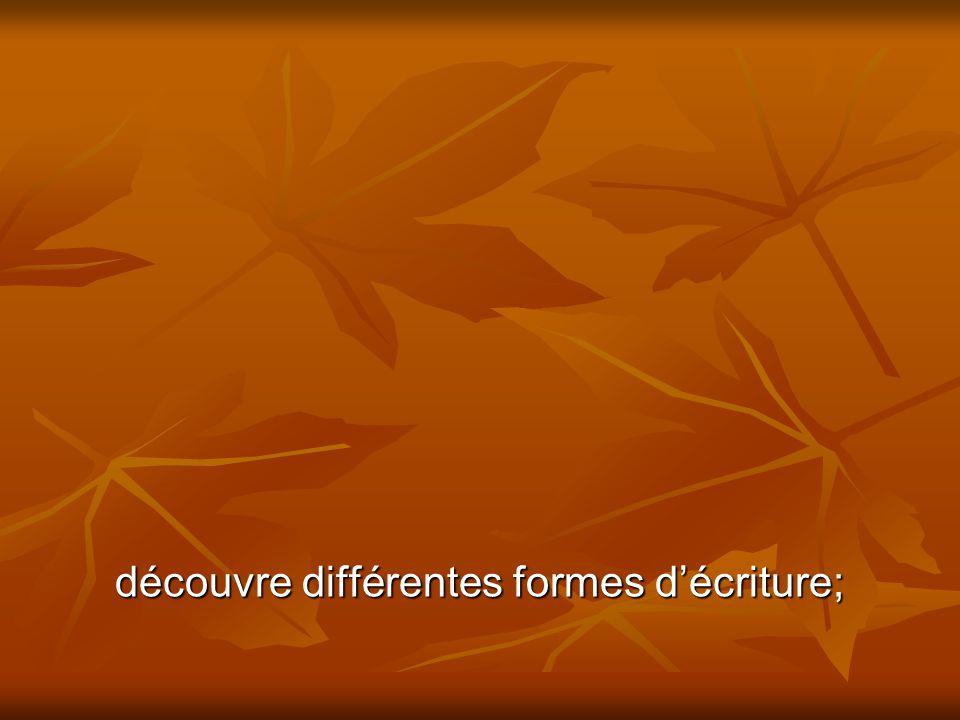découvre différentes formes décriture;