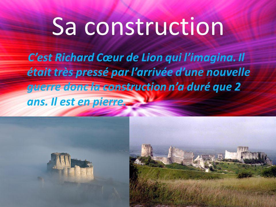 Sa construction Cest Richard Cœur de Lion qui limagina.