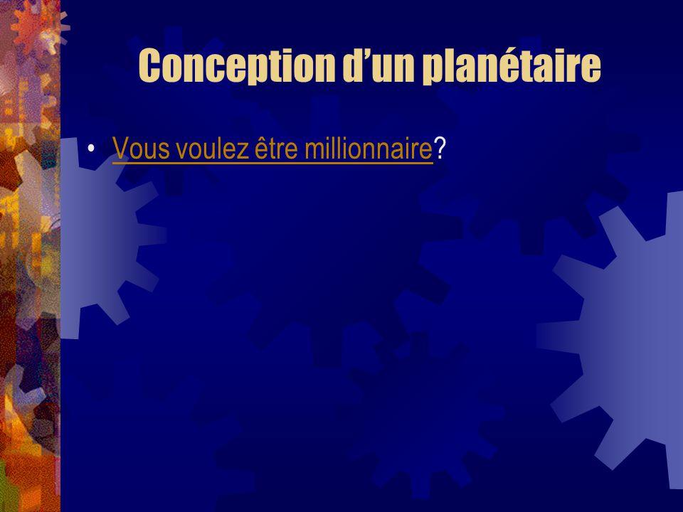 Conception dun planétaire Vous voulez être millionnaire?Vous voulez être millionnaire