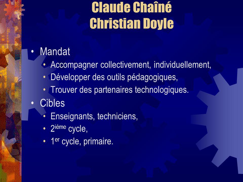 Claude Chaîné Christian Doyle Mandat Accompagner collectivement, individuellement, Développer des outils pédagogiques, Trouver des partenaires technologiques.