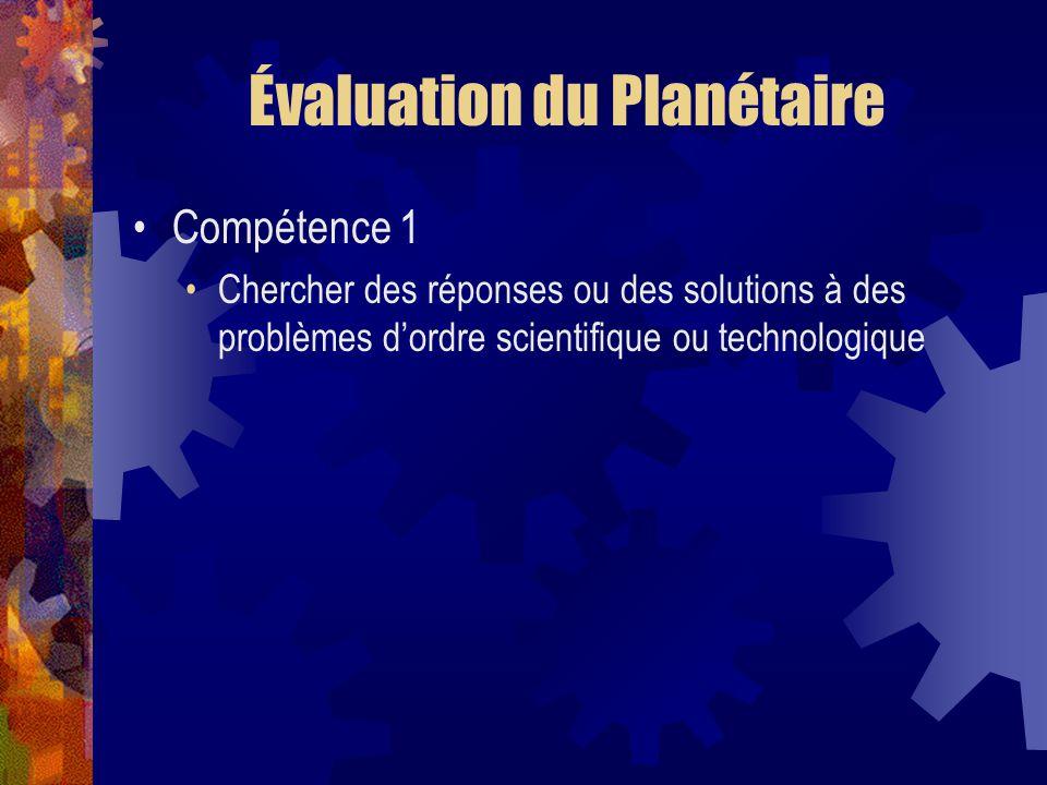Évaluation du Planétaire Compétence 1 Chercher des réponses ou des solutions à des problèmes dordre scientifique ou technologique