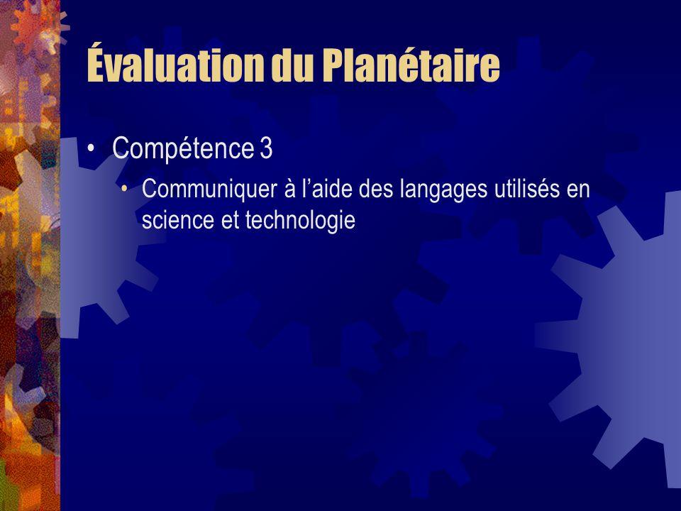 Évaluation du Planétaire Compétence 3 Communiquer à laide des langages utilisés en science et technologie
