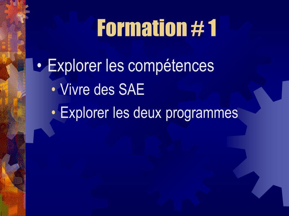 Formation # 1 Explorer les compétences Vivre des SAE Explorer les deux programmes