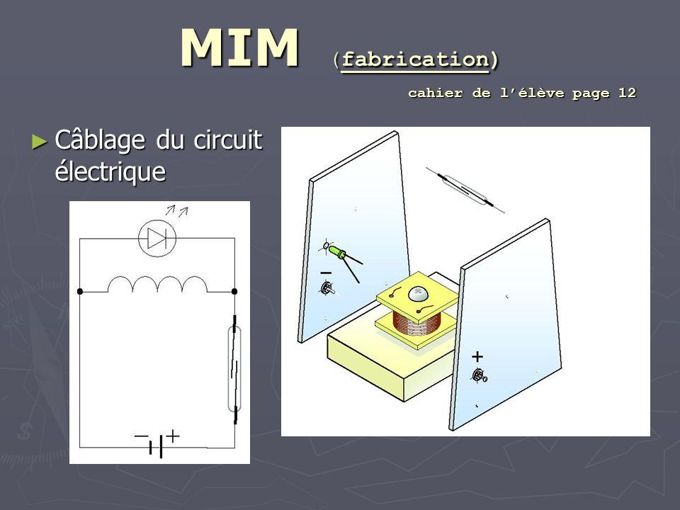 MIM (fabrication) cahier de lélève page 12 Câblage du circuit électrique Câblage du circuit électrique