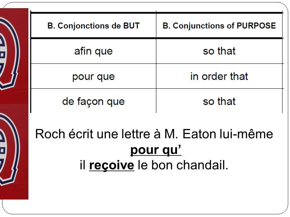 Roch écrit une lettre à M. Eaton lui-même pour qu il reçoive le bon chandail.