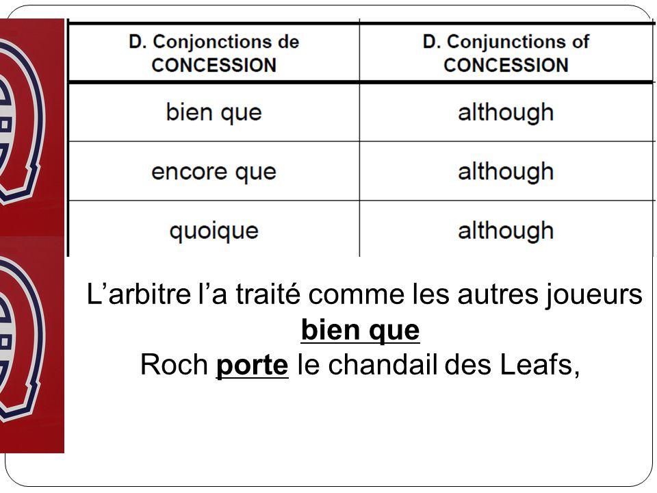 Larbitre la traité comme les autres joueurs bien que Roch porte le chandail des Leafs,