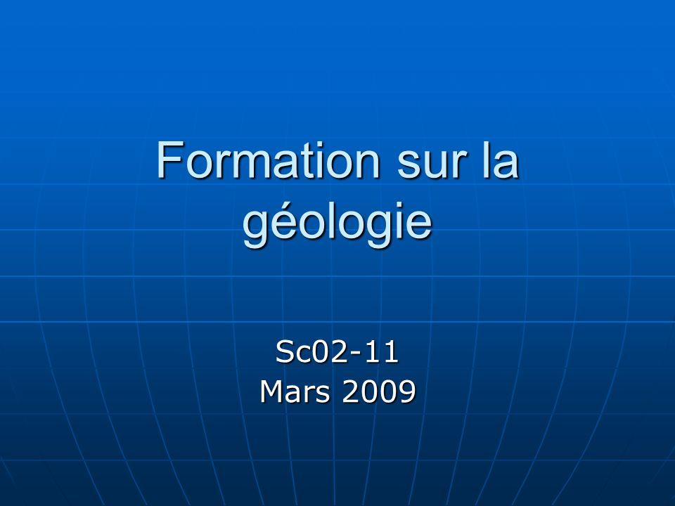 Formation sur la géologie Sc02-11 Mars 2009