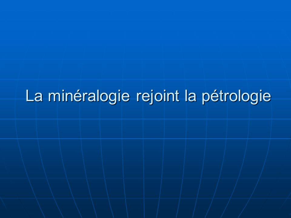 La minéralogie rejoint la pétrologie