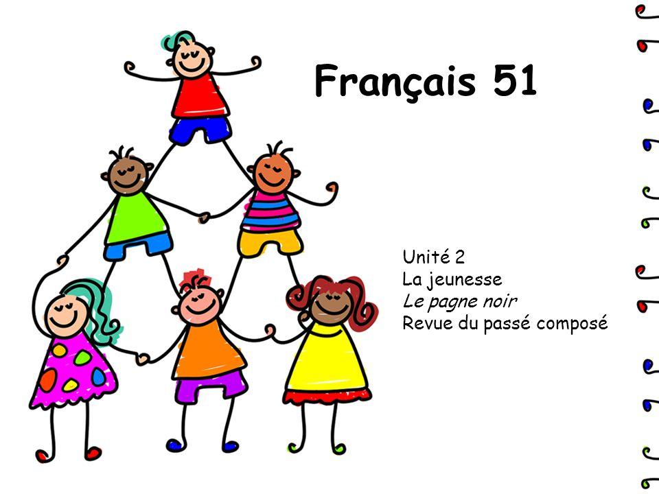 Français 51 Unité 2 La jeunesse Le pagne noir Revue du passé composé