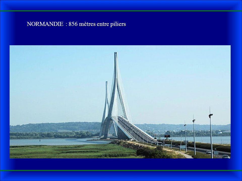 NORMANDIE : 856 mètres entre piliers
