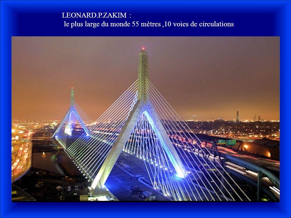 LEONARD.P.ZAKIM : le plus large du monde 55 mètres,10 voies de circulations