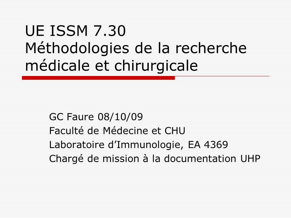 UE ISSM 7.30 Méthodologies de la recherche médicale et chirurgicale GC Faure 08/10/09 Faculté de Médecine et CHU Laboratoire dImmunologie, EA 4369 Cha