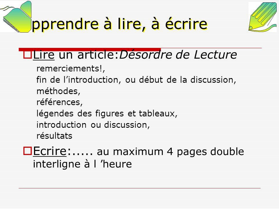 Apprendre à lire, à écrire Lire un article:Désordre de Lecture remerciements!, fin de lintroduction, ou début de la discussion, méthodes, références,